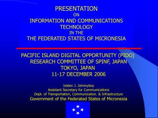 PRESENTATION ON INFORMATION AND COMMUNICATIONS TECHNOLOGY IN THE  THE FEDERATED STATES OF MICRONESIA