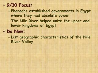 9/30 Focus:  Pharaohs established governments in Egypt where they had absolute power