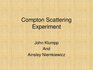 Compton Scattering Experiment