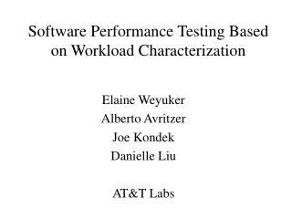 Software Performance Testing Based on Workload Characterization