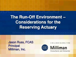 The Run-Off Environment – Considerations for the Reserving Actuary