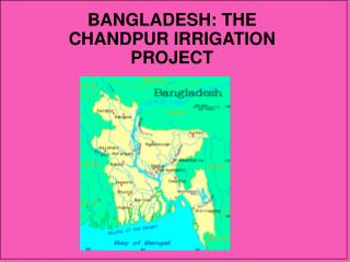 BANGLADESH: THE CHANDPUR IRRIGATION PROJECT