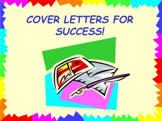 COVER LETTERS FOR SUCCESS!
