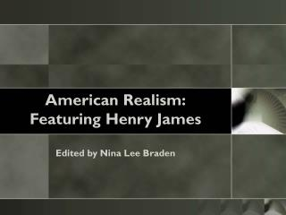 American Realism: Featuring Henry James Edited by Nina Lee Braden