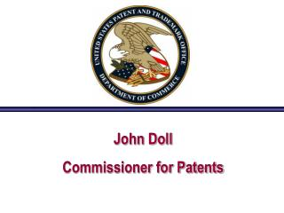 John Doll Commissioner for Patents