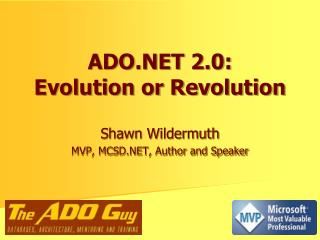 ADO.NET 2.0:  Evolution or Revolution