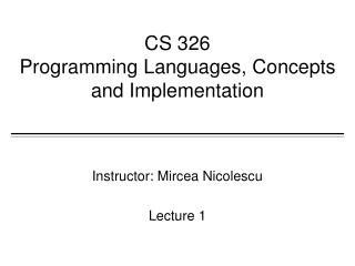 CS 326 Programming Languages, Concepts and Implementation