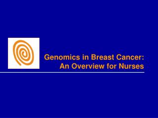 Genomics in Breast Cancer: An Overview for Nurses