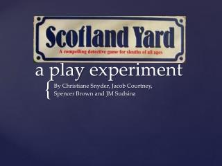 a play  e xperiment