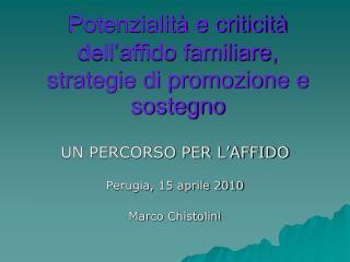 Potenzialità e criticità dell'affido familiare, strategie di promozione e sostegno