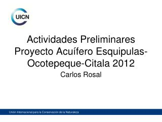 Actividades Preliminares Proyecto Acuífero Esquipulas-Ocotepeque-Citala 2012