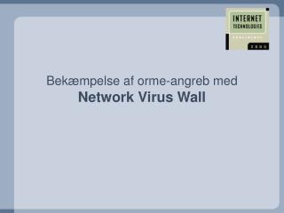 Bekæmpelse af orme-angreb med Network Virus Wall