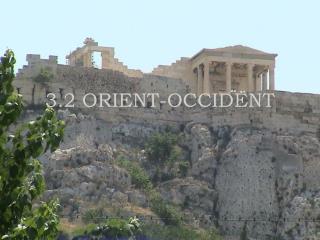 3.2 ORIENT-OCCIDENT