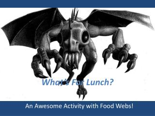 What�s For Lunch?