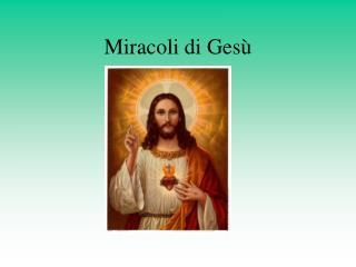 Miracoli di Ges�