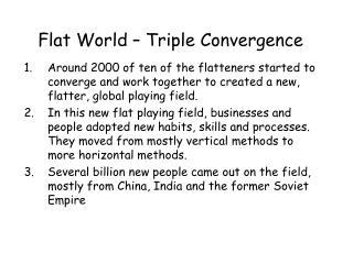 Flat World – Triple Convergence