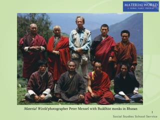 Material World  photographer Peter Menzel with Buddhist monks in Bhutan