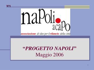 """"""" PROGETTO NAPOLI """" Maggio 2006"""