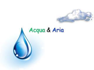 Acqua & Aria