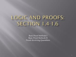 Logic and Proofs: section 1.4-1.6