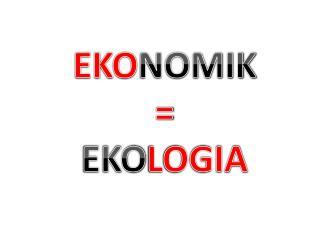 EKO NOMIK = EKO LOGIA