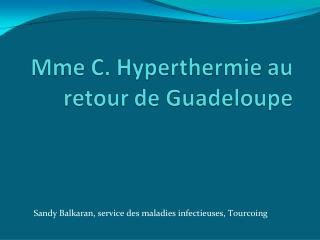 Patiente de 61 ans, origine Guin enne Ant c dents de DNID, HTA, hypercholest rol mie S jour de 2 semaines en Guadeloupe,