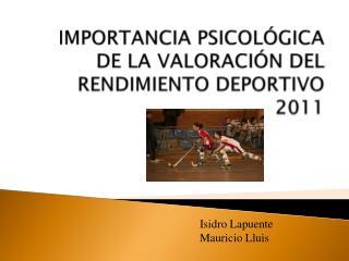 IMPORTANCIA PSICOL GICA DE LA VALORACI N DEL RENDIMIENTO DEPORTIVO 2011