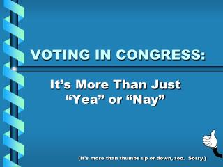 VOTING IN CONGRESS: