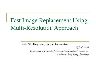 Fast Image Replacement Using Multi-Resolution Approach