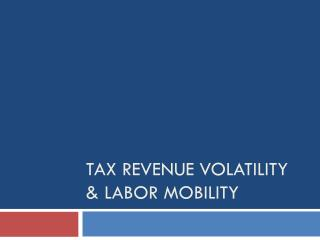 Tax Revenue Volatility & Labor Mobility