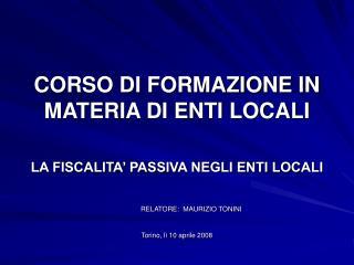 CORSO DI FORMAZIONE IN MATERIA DI ENTI LOCALI LA FISCALITA' PASSIVA NEGLI ENTI LOCALI