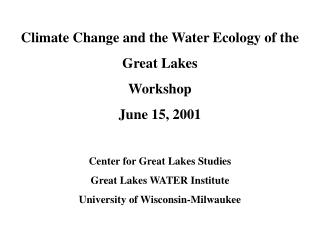Climate Change and the Water Ecology of the Great Lakes Workshop June 15, 2001