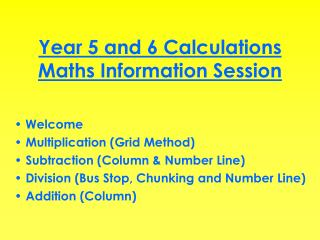 Year 5 and 6 Calculations Maths Information Session