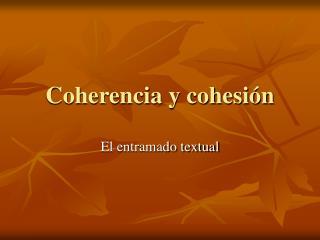 Coherencia y cohesi n