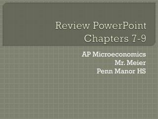 Review PowerPoint Chapters 7-9