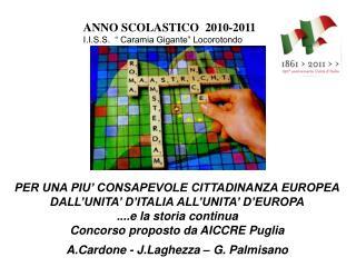 """ANNO SCOLASTICO  2010-2011 I.I.S.S.  """" Caramia Gigante"""" Locorotondo"""