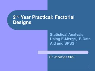2 nd  Year Practical: Factorial Designs