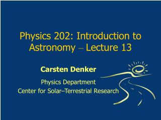 Physics 202: Introduction to Astronomy  �  Lecture 13