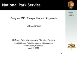 Program GIS: Perspective and Approach