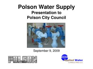 Polson Water Supply  Presentation to Polson City Council