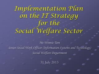Implementation Plan on the IT Strategy  for the  Social Welfare Sector