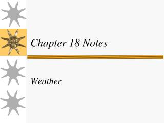 Chapter 18 Notes Weather