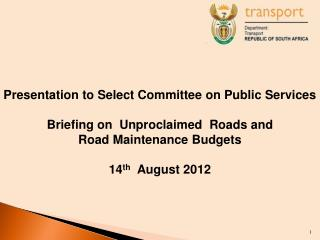 Presentation to Select Committee on Public Services Briefing on  Unproclaimed  Roads and