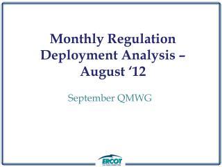 Monthly Regulation Deployment Analysis – August '12