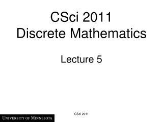 CSci 2011  Discrete Mathematics Lecture 5