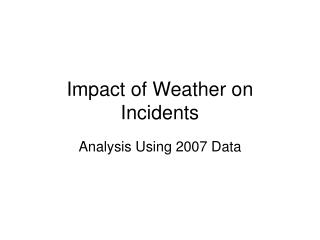 Impact of Weather on Incidents