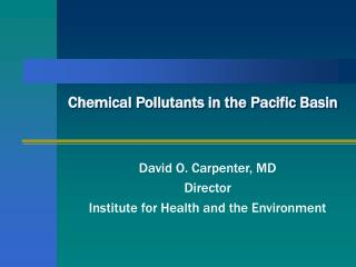 Chemical Pollutants in the Pacific Basin