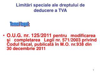 Limitari speciale ale dreptului de  deducere a TVA
