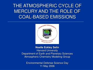 THE ATMOSPHERIC CYCLE OF MERCURY AND THE ROLE OF COAL-BASED EMISSIONS