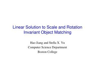 Linear Solution to Scale and Rotation Invariant Object Matching